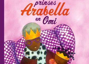 Prinses Arabella en Omi door Mylo Freeman