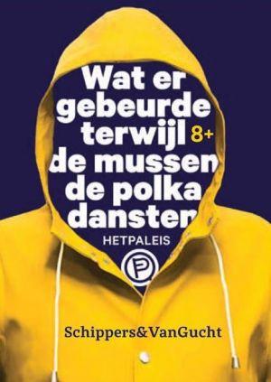 Wat er gebeurde terwijl de mussen de polka dansten door Schippers&VanGucht / HETPALEIS